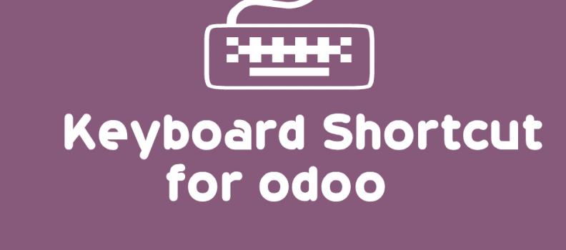 ShortCut Keys to Use Odoo10